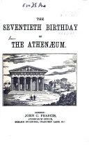 The Seventieth Birthday of the Athen  um