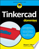 """Tinkercad For Dummies"" by Shaun C. Bryant"