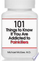 101 Things to Know if You Are Addicted to Painkillers Book