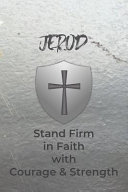 Jerod Stand Firm in Faith with Courage & Strength