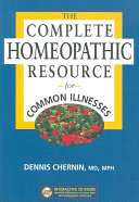 The Complete Homeopathic Resource for Common Illnesses