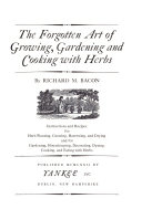 The Forgotten Art of Growing  Gardening  and Cooking with Herbs