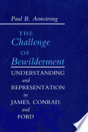 The challenge of bewilderment : understanding and representation in James, Conrad and Ford