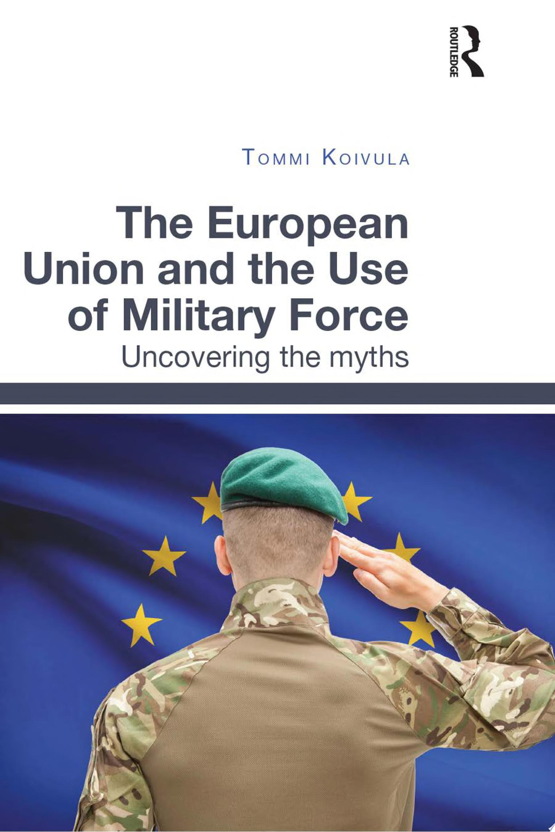 The European Union and the Use of Military Force