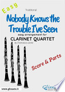 Nobody Knows the Trouble I ve Seen   Easy Clarinet Quartet  score   parts