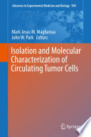 Isolation and Molecular Characterization of Circulating Tumor Cells