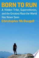 """""""Born to Run"""" by Christopher McDougall"""