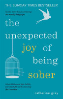 The Unexpected Joy Of Being Sober Book