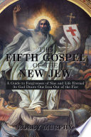 THE FIFTH GOSPEL OF THE NEW JEW