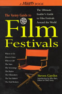 The Variety Guide To Film Festivals Book PDF