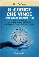 Il codice che vince. Corpo esperto applicato (Cea): un inedito menù di gesti che integra corpo- cervello- mente alla conquista di nuove competenze e vitalità