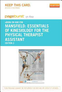 Essentials of Kinesiology for the Physical Therapist Assistant   Pageburst E Book on Kno  Retail Access Card