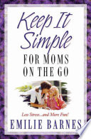 Keep it Simple for Moms on the Go