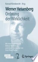 Werner Heisenberg, Ordnung der Wirklichkeit