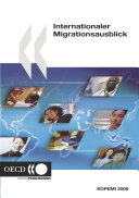 Cover image of Internationaler Migrationsausblick. Jahresbericht Ausgabe 2006
