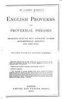 English Proverbs and Proverbial Phrases Collected from the Most Authentic Sources