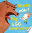 Bears Don t Eat Egg Sandwiches