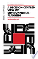A Decision Centred View Of Environmental Planning