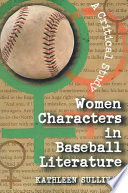 Women Characters in Baseball Literature  : A Critical Study