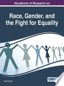 Handbook of Research on Race  Gender  and the Fight for Equality