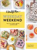 A Beautiful Mess Weekday Weekend Pdf/ePub eBook