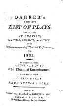 Barker's continuation of Egerton's Theatrical Remembrancer, Baker's Biographia Dramatica, &c., containing a complete list of all the dramatic performances ... from 1788 to 1801 ... Also a continuation of the Notitia Dramatica ... To which is added, a Complete List of Plays, the earliest date, size, and author's name, ... to 1801. The whole arranged, &c., by W. C. O. MS. notes