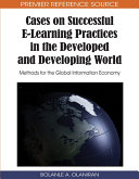 Cases on Successful E Learning Practices in the Developed and Developing World  Methods for the Global Information Economy