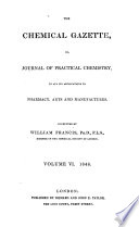 The Chemical Gazette  Or  Journal of Practical Chemistry  in All Its Applications to Pharmacy  Arts  and Manufactures