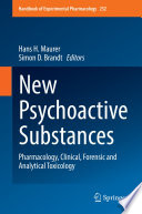 """New Psychoactive Substances: Pharmacology, Clinical, Forensic and Analytical Toxicology"" by Hans H. Maurer, Simon D. Brandt"