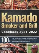 Kamado Smoker and Grill Cookbook 2021 2022 Book