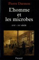 Pdf L'homme et les microbes XVIIe-Xxe siècle Telecharger