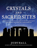 Crystals and Sacred Sites [Pdf/ePub] eBook