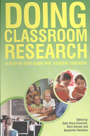 Doing Classroom Research: A Step-By-Step Guide For Student Teachers