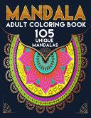 Manadala Adult Coloring Book 105 Unique Mandalas