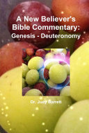 A New Believer s Bible Commentary  Genesis   Deuteronomy