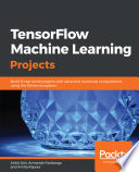 TensorFlow Machine Learning Projects Book