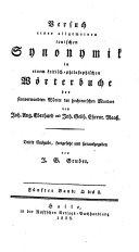 Versuch einer allgemeinen teutschen Synonymik in einem kritisch-philosophischen Wörterbuche der sinnverwandten Wörter der hochteutschen Mundart
