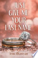 Just Give Me Your Last Name