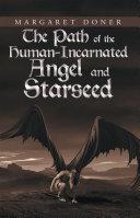 The Path of the Human-Incarnated Angel and Starseed [Pdf/ePub] eBook