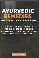 Ayurvedic Remedies and Recipes.