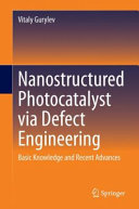 Nanostructured Photocatalyst via Defect Engineering