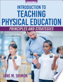 """Introduction to Teaching Physical Education: Principles and Strategies"" by Jane M. Shimon"