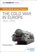 My Revision Notes: OCR AS/A-level History: The Cold War in Europe 1941— 1995