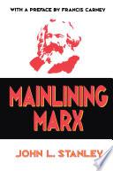 Mainlining Marx