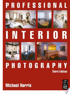 Read Online Professional Interior Photography Full Book