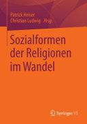 Sozialformen der Religionen im Wandel