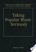 Taking Popular Music Seriously