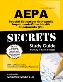 Aepa Special Education: Orthopedic Impairments/Other Health Impairments (29) Secrets Study Guide