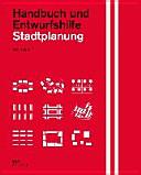 Stadtplanung. Handbuch und Entwurfshilfe