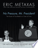 No Pressure  Mr  President